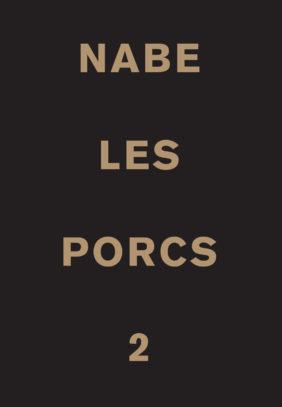 Marc-Edouard Nabe - Les Porcs 2